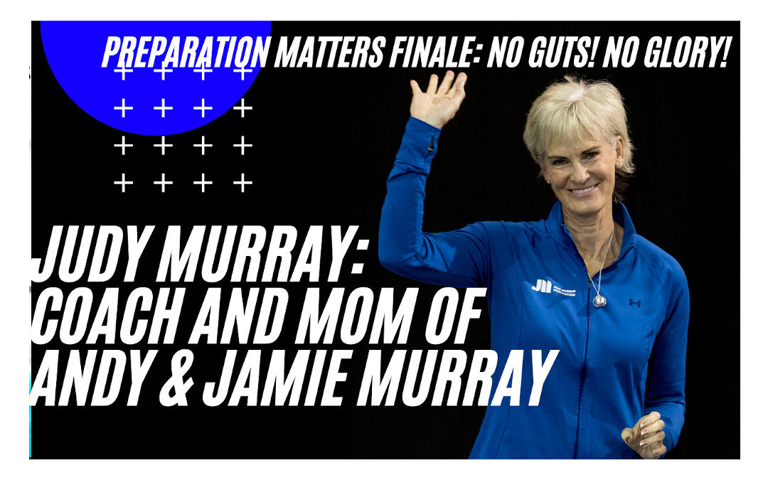 Judy Murray on No Guts, No Glory