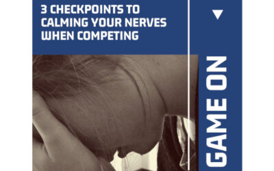 3 Checkpoints to Calm Your Nerves When Competing